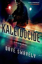 Kaleidocide : a Peacer Novel