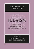 The Cambridge history of Judaism / 1, Introduction. The Persian period.