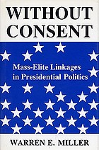 Without consent : mass-elite linkages in presidential politics
