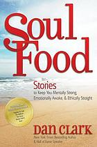 Soul food : stories to keep you mentally strong, emotionally awake & ethically straight