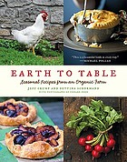 Earth to table : seasonal recipes from an organic farm