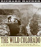 The wild Colorado : the true adventures of Fred Dellenbaugh, age 17, on the second Powell Expedition into the Grand Canyon