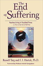 The end of suffering : fearless living in troubled times