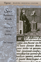 Space between words : the origins of silent reading