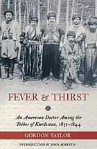 Fever & thirst : a missionary doctor amid the Christian tribes of Kurdistan, 1835-1844