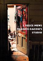 7 Reece Mews : Francis Bacon's studio