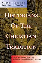 Historians of the Christian tradition : their methodology and influence on Western thought