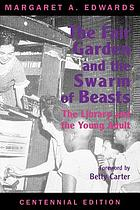 The fair garden and the swarm of beasts : the library and the young adult
