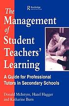 The management of student teachers' learning : a guide for professional tutors in secondary schools