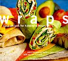 Wraps : easy recipes for handheld meals