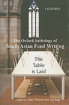 The table is laid : the Oxford anthology of South Asian food writing