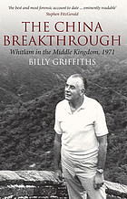 The China breakthrough : Whitlam in the middle kingdom
