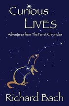 Curious lives : adventures from