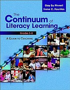 The continuum of literacy learning, grades 3-8 : a guide to teaching
