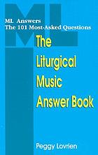 The liturgical music answer book