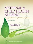 Maternal & child health nursing : care of the childbearing & childrearing family