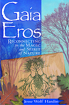 Gaia Eros : reconnecting to the magic and spirit of nature