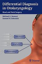 Differential diagnosis in otolaryngology -- head and neck surgery