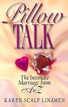 Pillow talk : the intimate marriage from A to Z