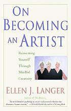 On becoming an artist : reinventing yourself through mindful creativity