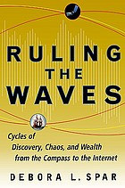 Ruling the waves : cycles of discovery, chaos, and wealth from compass to the Internet