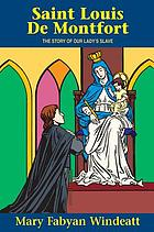 St. Louis de Montfort : the story of Our Lady's Slave