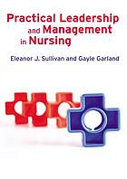 Practical leadership and management in nursing