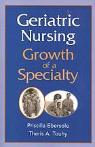 Geriatric nursing : growth of a specialty
