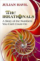 The irrationals : a story of the numbers you can't count on