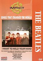 Impact. The Beatles : I want to hold your hand