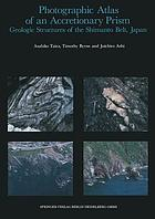 Photographic atlas of an accretionary prism : geologic structures of the Shimanto Belt, Japan