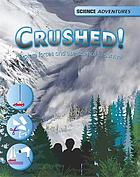 Crushed! : explore forces and use science to survive