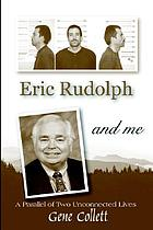 Eric Rudolph and me : a parallel of two unconnected lives