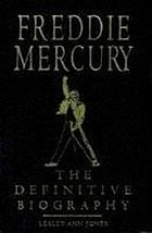 Freddie Mercury : the definitive biography
