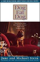 Dog eat dog : a very human book about dogs and dog shows