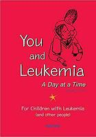 You and leukemia : a day at a time