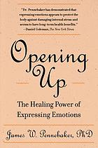 Opening up : the healing power of expressing emotions