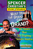 What makes the Grand Canyon grand? : the world's most awe-inspiring natural wonders