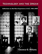 Technology and the dream : reflections on the Black experience at MIT, 1941-1999