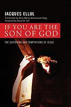 If you are the Son of God : the suffering and temptations of Jesus