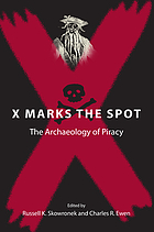 X Marks the Spot: The Archaeology of Piracy cover image
