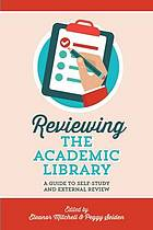 Reviewing the academic library : a guide to self-study and external review