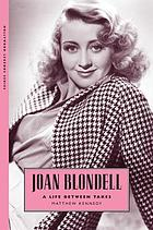 Joan Blondell : a life between takes