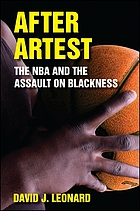 After Artest : the NBA and the assault on Blackness