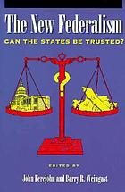 The new federalism : can the states be trusted?