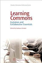 Learning commons : evolution and collaborative essentials