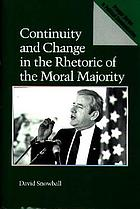 Continuity and change in the rhetoric of the Moral Majority