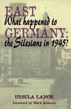 East Germany : what happened to the Silesians in 1945? : a documentation