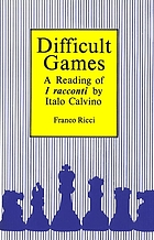 Difficult games : a reading of I racconti by Italo Calvino