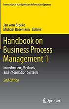 Handbook on business process management. 1 : introduction, methods, and information systems
